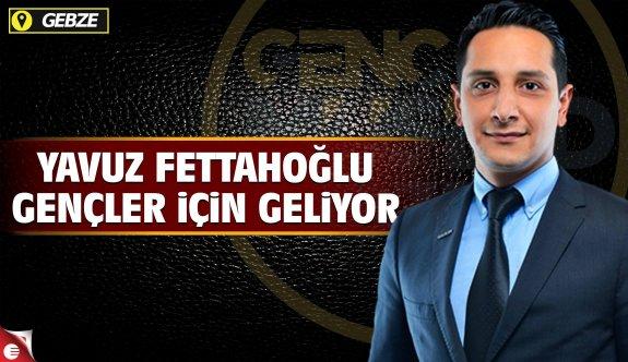 Yavuz Fettahoğlu gençler için geliyor!