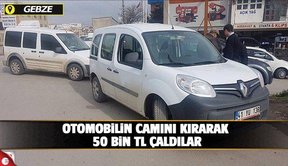 Otomobilin camını kırarak 50 bin TL çaldılar!