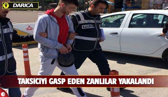 Taksiciyi gasp eden zanlılar tutuklandı!