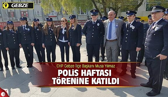CHP GEBZE POLİS HAFTASI TÖRENİNE KATILDI