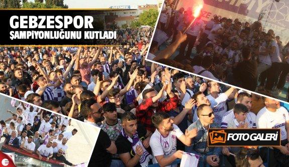 Gebzespor şampiyonluğunu taraftarı ile kutladı!