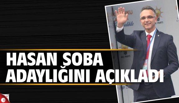 Hasan Soba aday adaylığını açıkladı