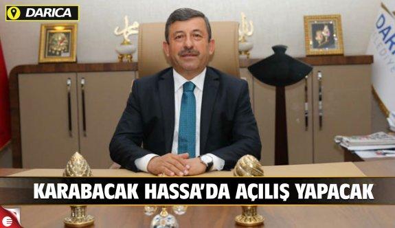 Karabacak Hassa'da açılış yapacak