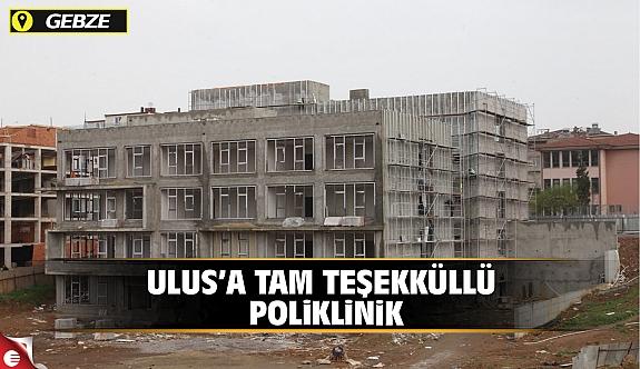 Köşker'den Ulus'a Tam Teşekküllü Poliklinik!