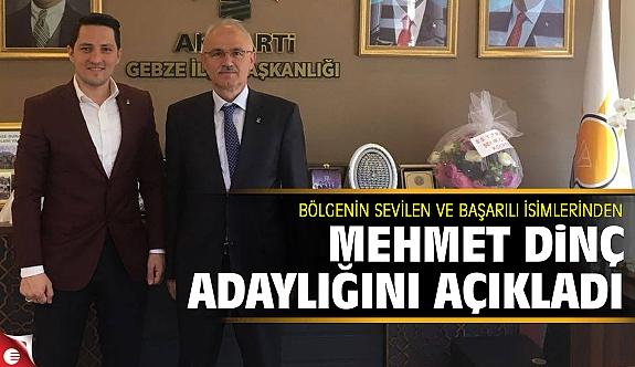 Mehmet Dinç Milletvekili adaylığını açıkladı!