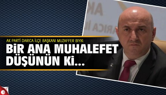 Muzaffer Bıyık CHP'ye yüklendi