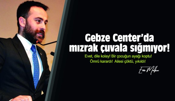 Enes Malkoç yazdı: Gebze Center'da mızrak çuvala sığmıyor!