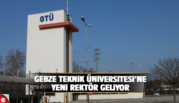 GTÜ'ye yeni rektör atanıyor
