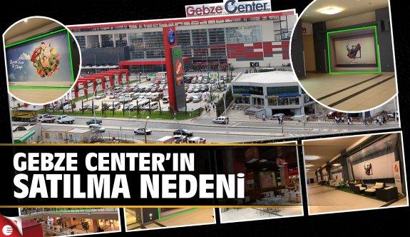Gebze Center'da işler kesat!