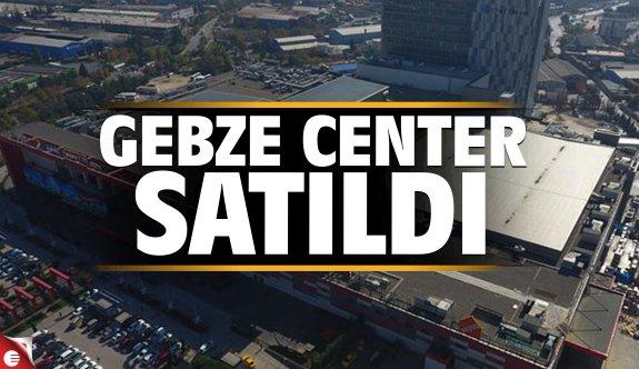 Gebze Center satıldı!
