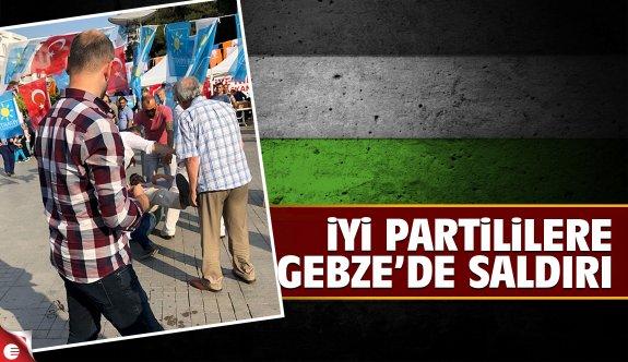 Gebze'de İyi Partililere saldırı!