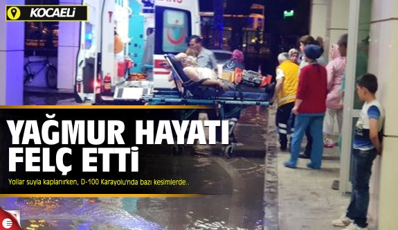 Kocaeli'de yağmur suyu baskınlara neden oldu