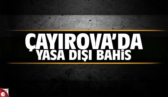 Çayırova'da yasa dışı bahis