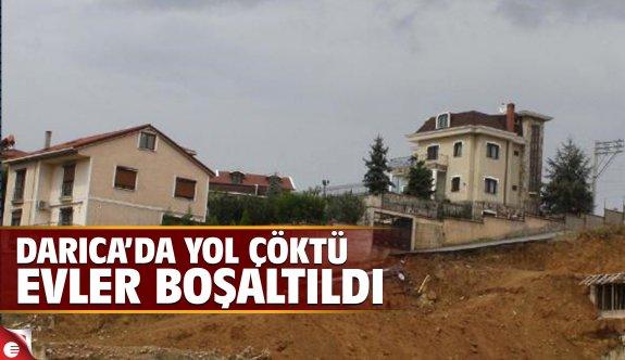 Darıca'da yol çöktü, evler boşaltıldı