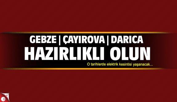 Gebze, Çayırova ve Darıca'da elektrik kesilecek