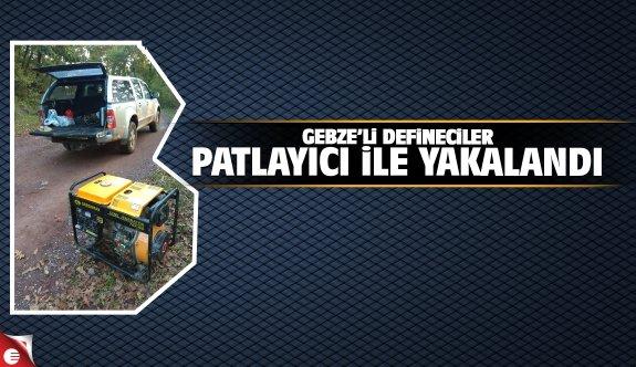 Gebze'li defineciler patlayıcı ile yakalandı
