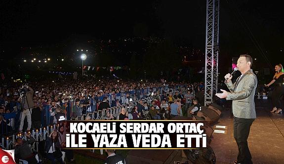 Kocaeli'de Serdar Ortaç ile yaza veda
