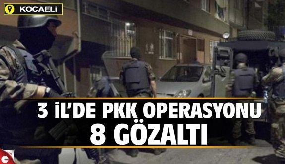 3 İl'de PKK operasyonu 8 gözaltı