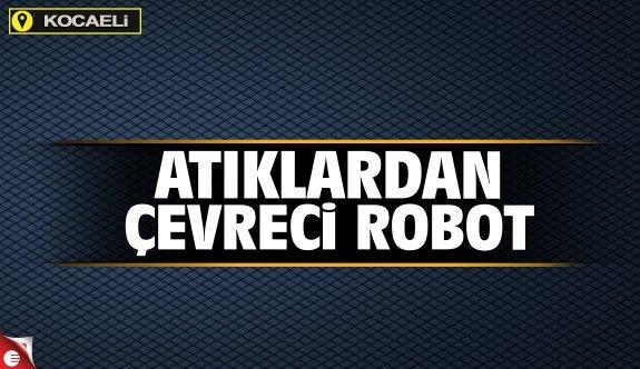 Atıklardan çevreci robot