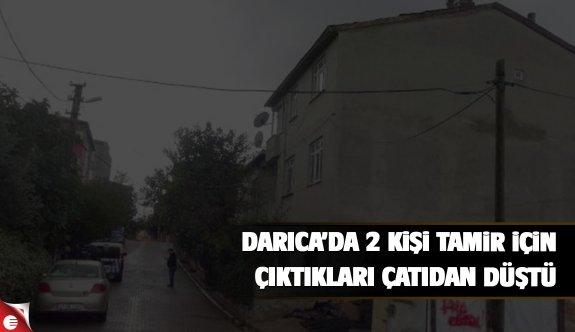 Darıca'da, 2 kişi tamir için çıktıkları çatından düştü