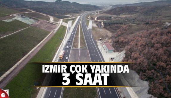 İzmir çok yakında 3 saat
