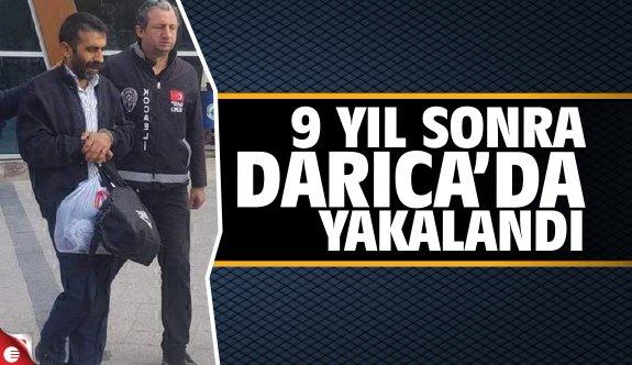 9 yıl sonra Darıca'da yakalandı