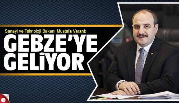 Bakanı Mustafa Varank Gebze'ye geliyor