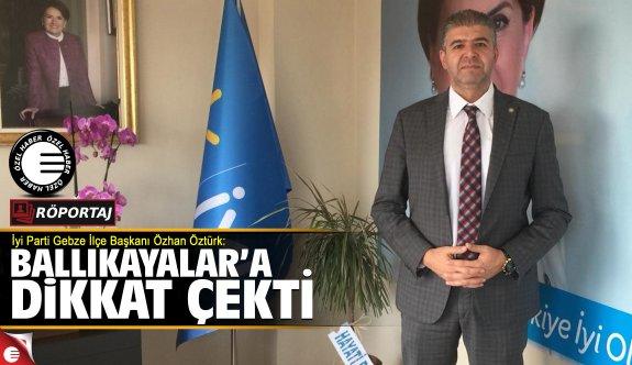 Özhan Öztürk: Ballıkayalara dikkat çekti!