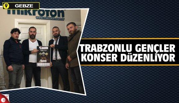Trabzonlu gençler konser düzenliyor
