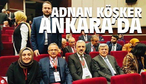 Adnan Köşker Ankara'da