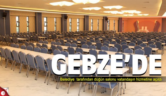 Gebze Belediye Düğün salonu açıldı