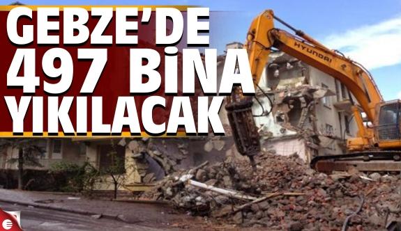 Gebze'de 497 bina yıkılacak