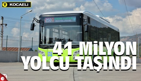 Kocaeli'de 41 milyon yolcu taşındı