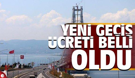 Osmangazi köprüsü Geçiş ücreti belli oldu 2019