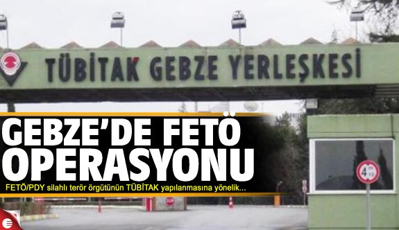TÜBİTAK'ta FETÖ operasyonu: 4 gözaltı