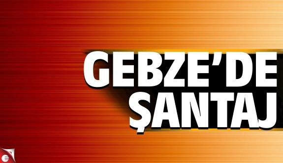 Gebze'de şantaj iddiası