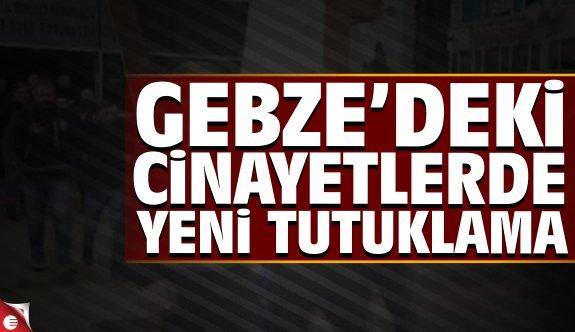 Gebze'deki cinayette yeni tutuklama