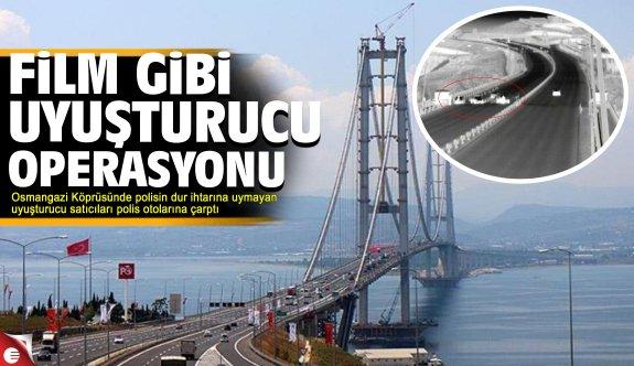 Osmangazi köprüsünde film gibi operasyon