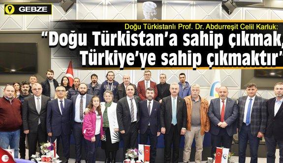 """Prof. Dr. Karluk: """"Doğu Türkistan'a sahip çıkmak, Türkiye'ye sahip çıkmaktır"""""""
