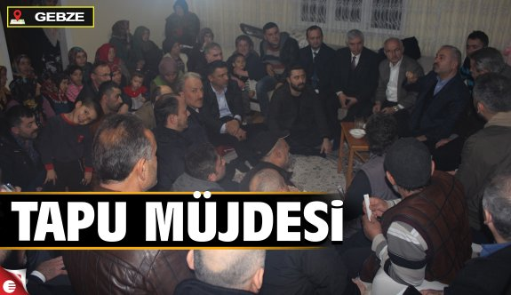 Büyükgöz'den tapu müjdesi