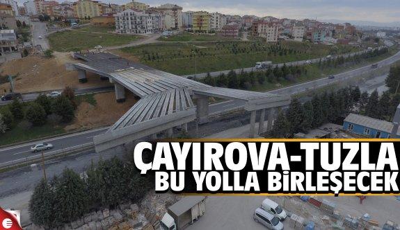 Tuzla- Çayırova bu yolla birleşiyor