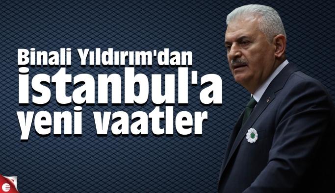 Binali Yıldırım'dan İstanbul'a yeni vaatler