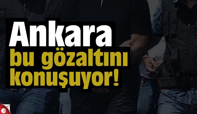 Ankara bu gözaltını konuşuyor!