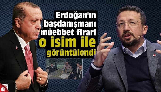 Erdoğan'ın başdanışmanı müebbet firari o isim ile görüntülendi