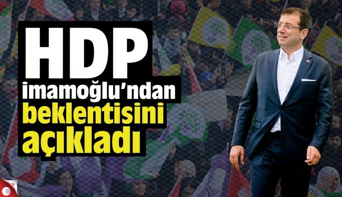 HDP imamoğlu'ndan beklentisini açıkladı