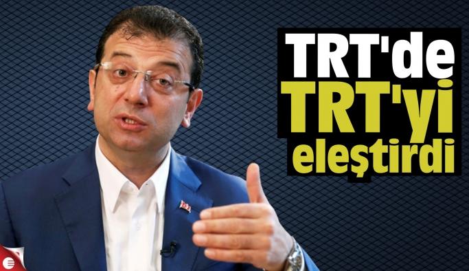 İmamoğlu, TRT'de TRT'yi eleştirdi