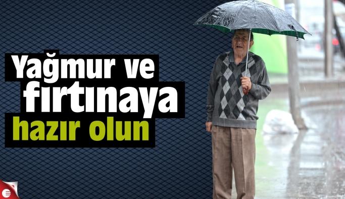 Yağmur ve fırtınaya hazır olun