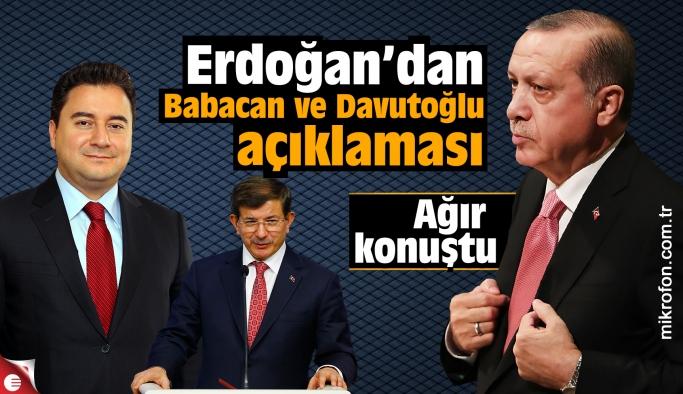 Erdoğan'dan Babacan ve Davutoğlu açıklaması