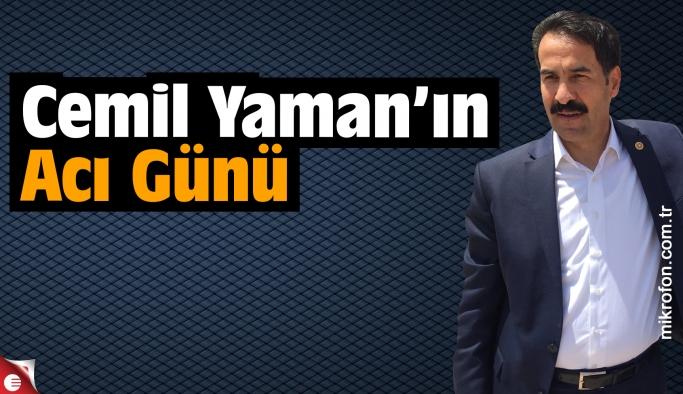 Cemil Yaman'ın acı günü