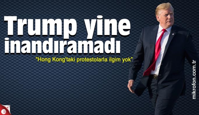 Hong Kong'taki protestolarla ilgim yok